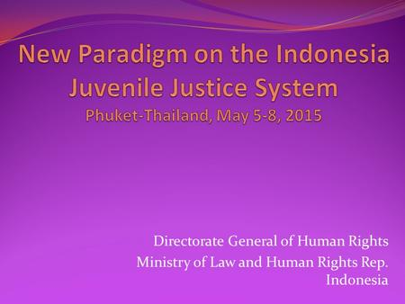 Directorate General of Human Rights Ministry of Law and Human Rights Rep. Indonesia.