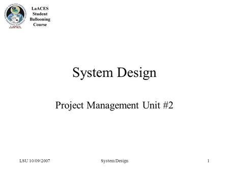 LSU 10/09/2007System Design1 Project Management Unit #2.