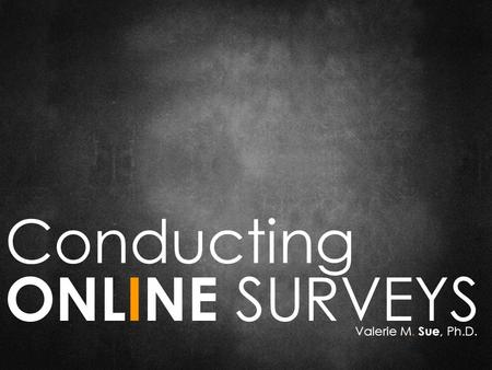 Conducting ONLINE SURVEYS Valerie M. Sue, Ph.D.. ntroduction 1.