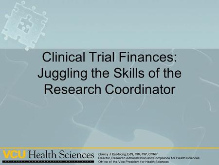 Clinical Trial Finances: Juggling the Skills of the Research Coordinator.