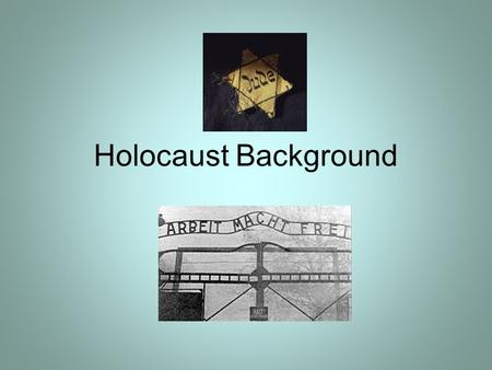 Holocaust Background. 1933 January 30 Adolf Hitler is appointed chancellor of Germany. February 28 The German government takes away freedom of speech,