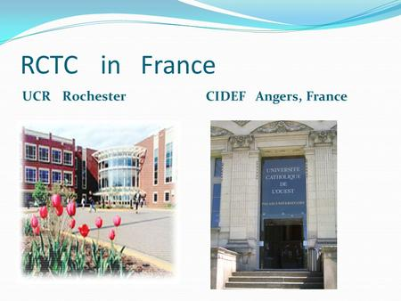 RCTC inFrance UCR Rochester CIDEF Angers, France.