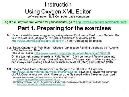 Part 1. Preparing for the exercises 1-1. Open a Web broswer (suggesting using Internet Explorer or Firefox, not Safari). Go to VRA Core site (Google VRA.