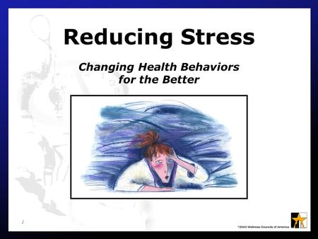 Reducing Stress Changing Health Behaviors for the Better
