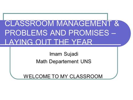 CLASSROOM MANAGEMENT & PROBLEMS AND PROMISES – LAYING OUT THE YEAR