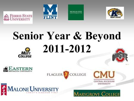 Senior Year & Beyond 2011-2012. High School Counselors  Crisis Counseling  Group Counseling  Career Counseling  Academic Counseling  Individual Counseling.