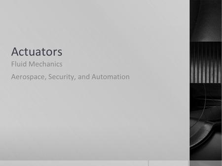 Actuators Fluid Mechanics Aerospace, Security, and Automation.