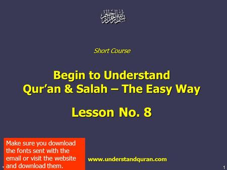 1 www.understandquran.com Short Course Begin to Understand Qur'an & Salah – The Easy Way Lesson No. 8 www.understandquran.com www.understandquran.com Make.