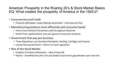 American Prosperity in the Roaring 20's & Stock Market Basics EQ: What created the prosperity of America in the 1920's? Consumerism and Credit Products.