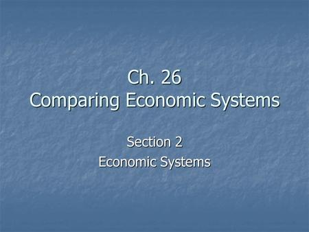 Ch. 26 Comparing Economic Systems
