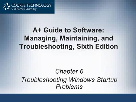 Chapter 6 Troubleshooting Windows Startup Problems