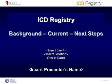 CP1262561-1 ICD Registry Background – Current – Next Steps.