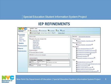 Special Education Student Information System Project New York City Department of Education | Special Education Student Information System Project 1 IEP.