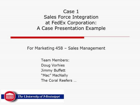 For Marketing 458 – Sales Management Team Members: Doug Vorhies
