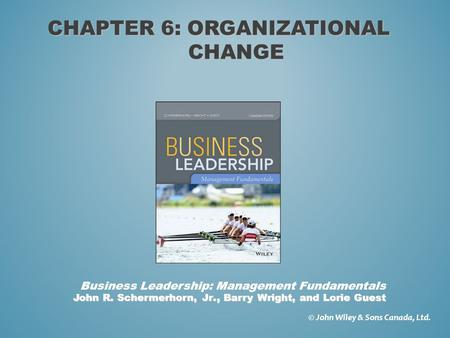 Chapter 6: ORGANIZATIONAL CHANGE