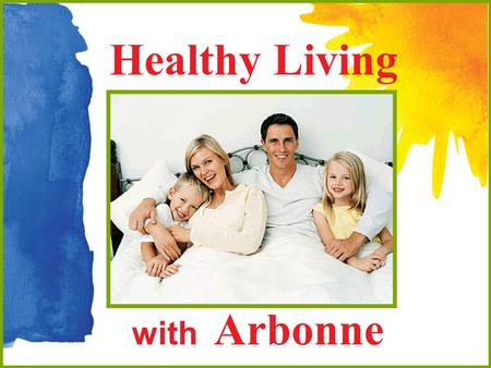 Healthy Living with Arbonne. Did You Know? The #1 killer of men and women in the U.S. is heart disease 2 out of 3 U.S. adults are overweight or obese.