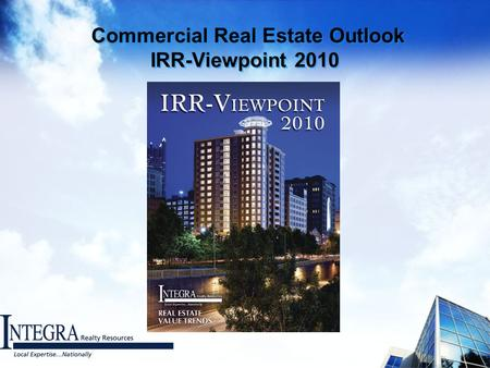 Commercial Real Estate Outlook IRR-Viewpoint 2010.