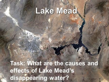 Lake Mead Task: What are the causes and effects of Lake Mead's disappearing water?