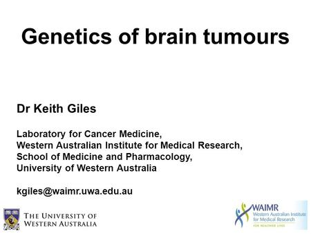 Dr Keith Giles Laboratory for Cancer Medicine, Western Australian Institute for Medical Research, School of Medicine and Pharmacology, University of Western.