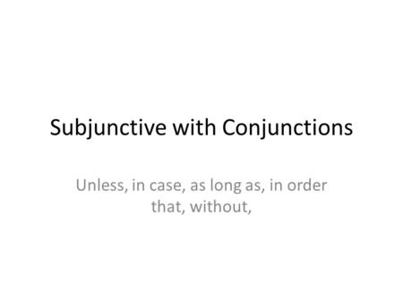 Subjunctive with Conjunctions