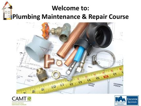 Welcome to: Plumbing Maintenance & Repair Course.