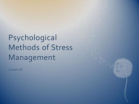 Psychological Methods of Stress Management