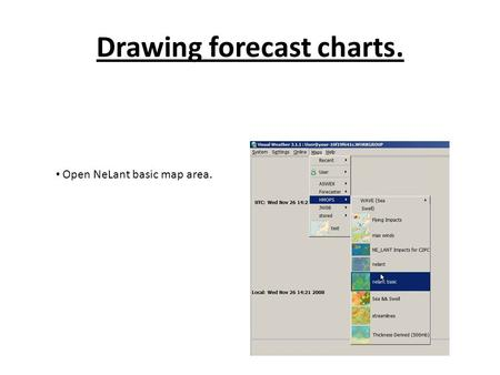 Drawing forecast charts. Open NeLant basic map area.