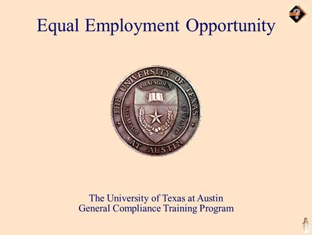 The University of Texas at Austin General Compliance Training Program Equal Employment Opportunity.