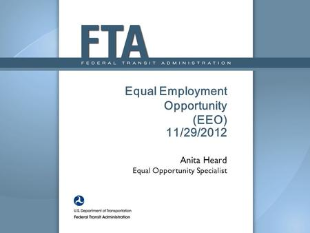 Equal Employment Opportunity (EEO) 11/29/2012 Anita Heard Equal Opportunity Specialist.