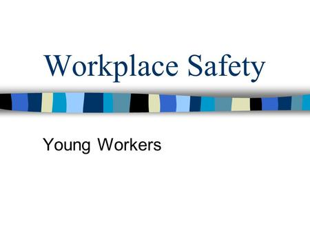 Workplace Safety Young Workers. Why is this important? Canadian statistics show that one in seven young workers are injured on the job. The leading causes.