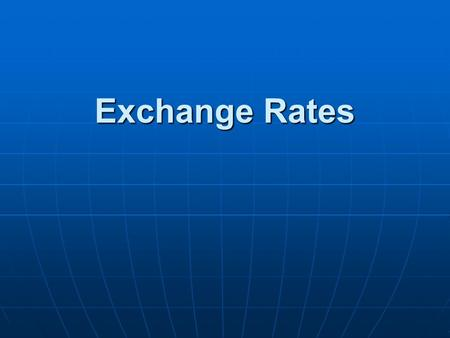 Exchange Rates. When international trade occurs, one nation exchanges money, or currency, in return for another nation. When international trade occurs,