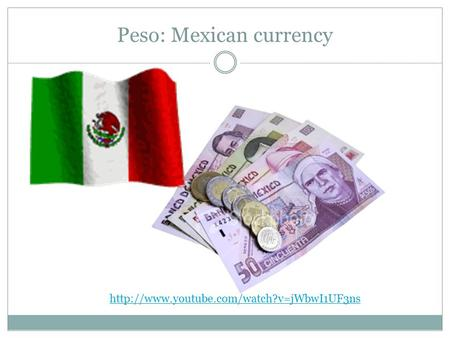 Peso: Mexican currency