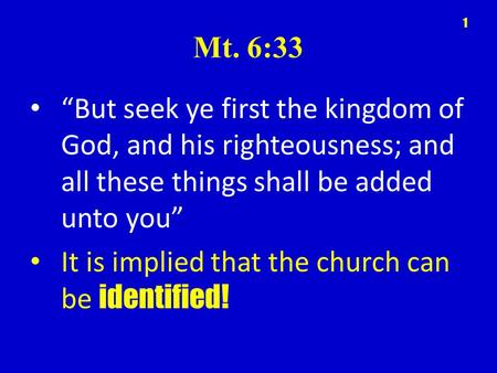 "Mt. 6:33 ""But seek ye first the kingdom of God, and his righteousness; and all these things shall be added unto you"" It is implied that the church can."