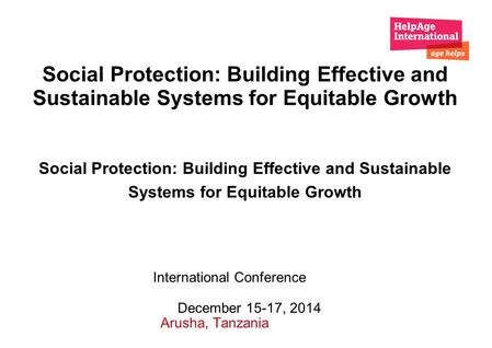 Social Protection: Building Effective and Sustainable Systems for Equitable Growth Social Protection: Building Effective and Sustainable Systems for Equitable.