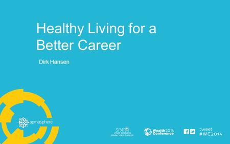 "Healthy Living for a Better Career Dirk Hansen. ""It's not hard to make decisions when you know what your values are"" -Roy Disney."