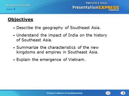 Objectives Describe the geography of Southeast Asia.