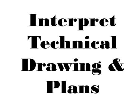 Interpret Technical Drawing & Plans. Common Electrical Symbols.