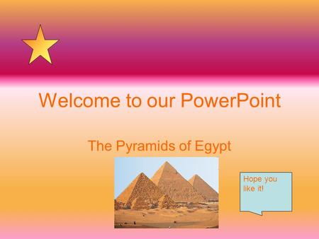 Welcome to our PowerPoint