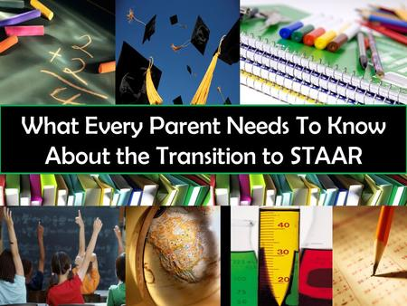What Every Parent Needs To Know About the Transition to STAAR.