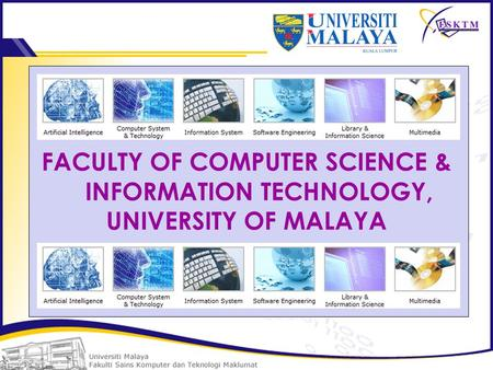 FACULTY OF COMPUTER SCIENCE & INFORMATION TECHNOLOGY, UNIVERSITY OF MALAYA.