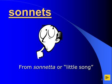 "1 sonnets Fromsonnetta or ""little song"" From sonnetta or ""little song"""