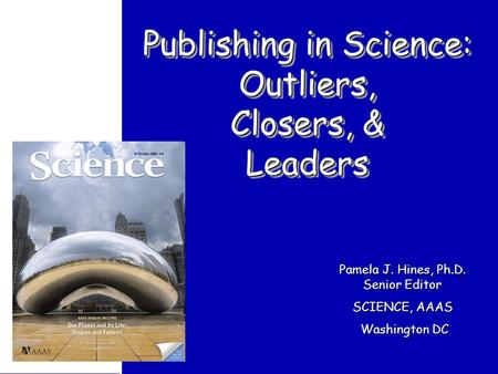 Publishing in Science: Outliers, Closers, & Leaders