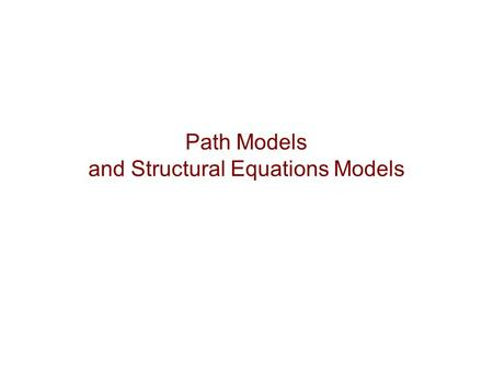Path Models and Structural Equations Models. Structural Equations Modeling Books Bagozzi, Richard P. (1980), Causal Modeling in Marketing, NY: Wiley.