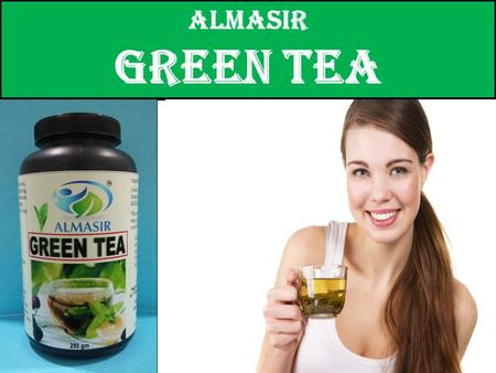 Almasir Green Tea. Almasir Slim Tea  100% Natural product  No side effects  Similar results on men & women Blend of proven & clinically acknowledged.