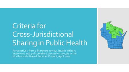 Criteria for Cross-Jurisdictional Sharing in Public Health Perspectives from a literature review, health officers interviews and policymakers discussion.
