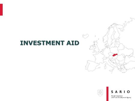 INVESTMENT AID. WHAT IS INVESTMENT AID ???  OBJECTIVE: TO ENCOURAGE DIRECT INVESTMENTS -IN LESS DEVELOPED REGIONS -WITH HIGH ADDED VALUE  ELIGIBLE INVESTMENTS: