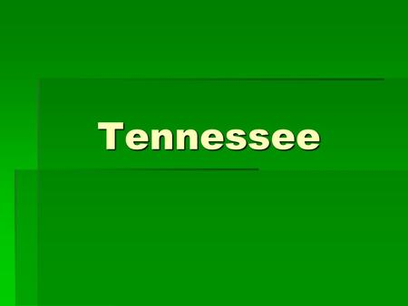 Tennessee. The Geography of Tennessee   Its boundaries touch eight of its sister states.   They are Alabama, Arkansas, Georgia, Kentucky, Mississippi,