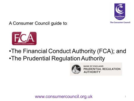 The Financial Conduct Authority (FCA); and