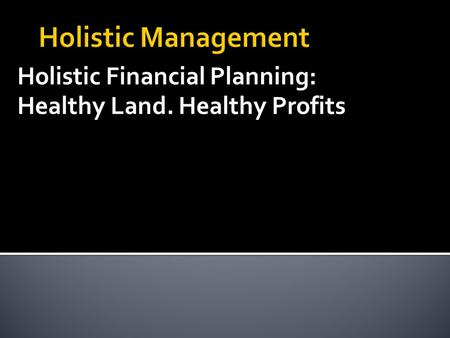 Holistic Financial Planning: Healthy Land. Healthy Profits.