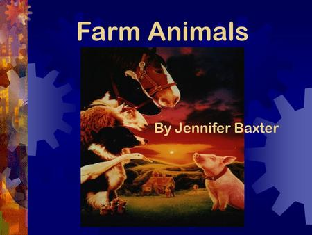 Farm Animals By Jennifer Baxter Fair Use Guidelines: Certain materials are included under the fair use exemption of the U.S. Copyright Law and have been.